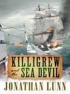 Killigrew and the Sea Devil eBook by Jonathan Lunn