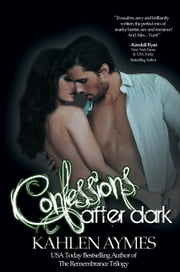 Confessions After Dark ebook by Kahlen Aymes