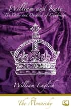 William and Kate eBook by William English