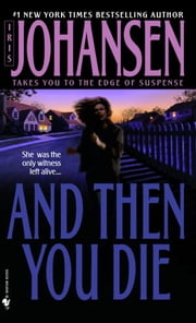 And Then You Die ebook by Iris Johansen