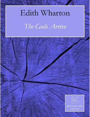 The Gods Arrive ebook by Edith Wharton