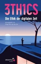 3TH1CS - Die Ethik der digitalen Zeit ebook by Philipp Otto, Eike Gräf