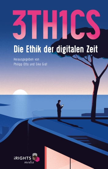 3TH1CS - Die Ethik der digitalen Zeit ebook by