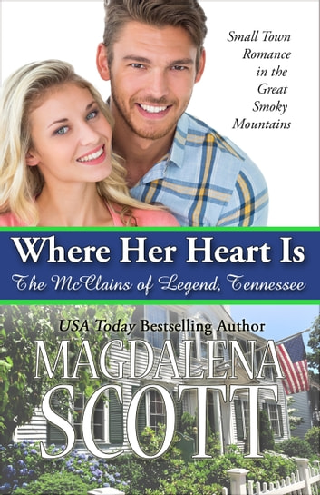 Where Her Heart Is - Small Town Romance in the Great Smoky Mountains ebook by Magdalena Scott