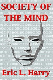 Society of the Mind ebook by Eric L Harry