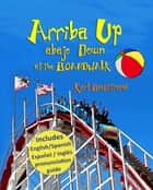 Arriba Up, Abajo Down at the Boardwalk ebook by Karl Beckstrand