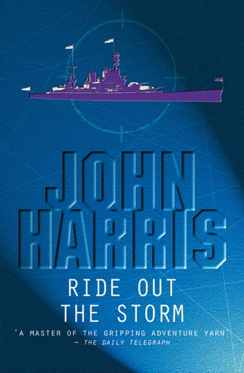 Ride Out the Storm ebook by John Harris
