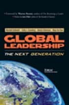 Global Leadership - The Next Generation ebook by Marshall Goldsmith, Cathy Greenberg, Alastair Robertson,...