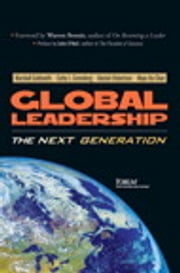 Global Leadership - The Next Generation ebook by Marshall Goldsmith,Cathy Greenberg,Alastair Robertson,Maya Hu-Chan