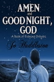 Amen and Good Night, God: A Book of Evening Prayers