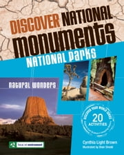 Discover National Monuments - National Parks ebook by Cynthia Light Brown,Blair Shedd