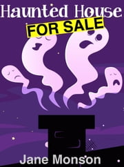 Haunted House For Sale: Paranormal Mystery Novella ebook by Jane Monson