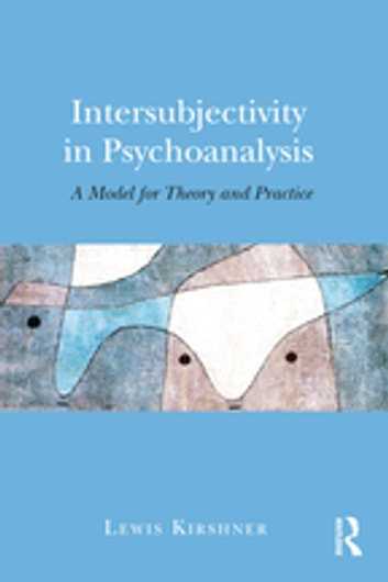 Intersubjectivity in psychoanalysis ebook by lewis kirshner intersubjectivity in psychoanalysis a model for theory and practice ebook by lewis kirshner fandeluxe Gallery
