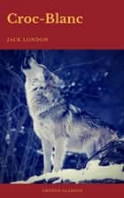 Croc-Blanc (Cronos Classics) ebook by Jack London, Cronos Classics