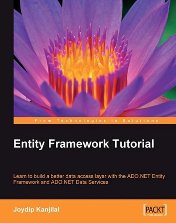 Entity Framework Tutorial ebook by Joydip Kanjilal