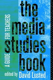 The Media Studies Book - A Guide for Teachers ebook by David Lusted