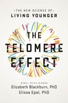 The Telomere Effect ebook by Dr Elizabeth Blackburn,Dr Elissa Epel