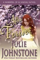 After Forever ebook by Julie Johnstone