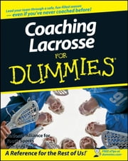 Coaching Lacrosse For Dummies ebook by National Alliance for Youth Sports,Greg Bach