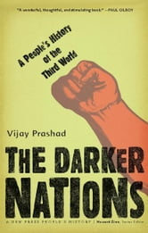 The Darker Nations - A People's History of the Third World ebook by Vijay Prashad
