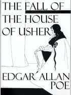 The Fall of the House of Usher ebook by Edgar Allan Poe