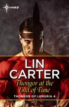 Thongor at the End of Time ebook by