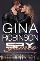 Spy Games ebook by Gina Robinson