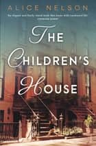 The Children's House ebook by Alice Nelson