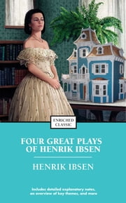 Four Great Plays of Henrik Ibsen - A Doll's House, The Wild Duck, Hedda Gabler, The M ebook by Henrick Ibsen