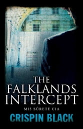 The Falklands Intercept - MI5, Surete, CIA ebook by Crispin Black