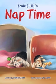 Louie & Lilly's Nap Time ebook by David Scott