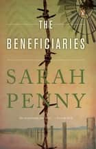 The Beneficiaries ebook by Sarah Penny