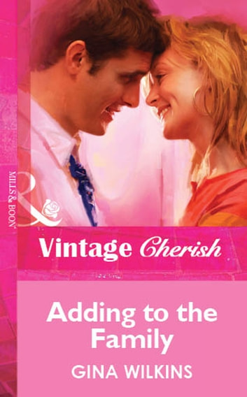 Adding to the Family (Mills & Boon Vintage Cherish) ebook by Gina Wilkins