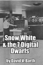 Snow White and the Seven Digital Dwarfs ebook by David Barth