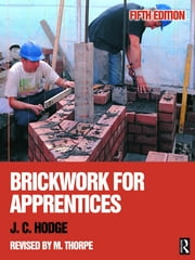 Brickwork for Apprentices ebook by J. C. Hodge,Malcolm Thorpe