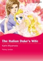 The Italian Duke's Wife (Harlequin Comics) - Harlequin Comics ebook by Penny Jordan, Karin Miyamoto