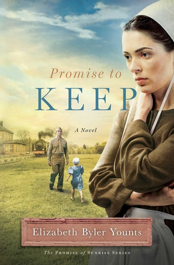 Promise to Keep - A Novel ebook by Elizabeth Byler Younts
