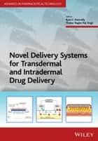 Novel Delivery Systems for Transdermal and Intradermal Drug Delivery ebook by Ryan F. Donnelly,Thakur Raghu Raj Singh