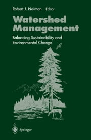 Watershed Management - Balancing Sustainability and Environmental Change ebook by Robert Naiman