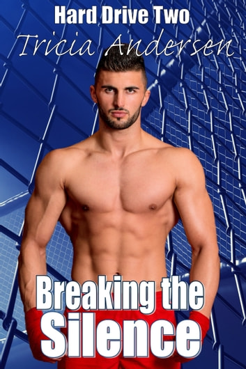 Breaking the Silence (Hard Drive 2) ebook by Tricia Andersen