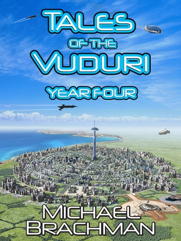 Tales of the Vuduri: Year Four ebook by Michael Brachman