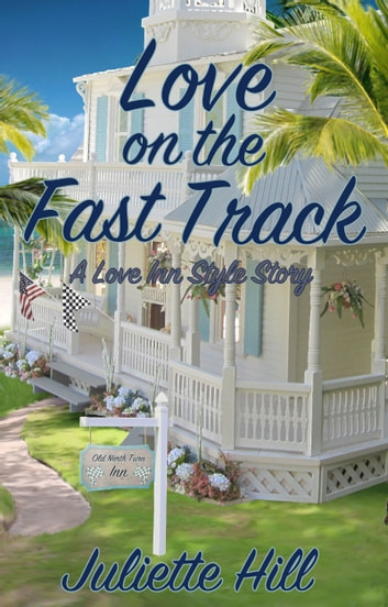 Love on the Fast Track - A Love Inn Style Story ebook by Juliette Hill