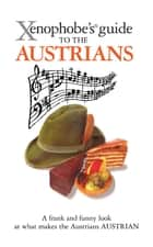 The Xenophobe's Guide to the Austrians ebook by Louis James