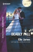 Deadly Fall - A Protector Hero Romance ebook by Elle James