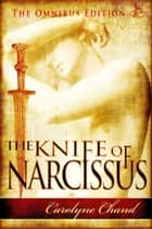 The Knife of Narcissus (omnibus) ebook by Carolyne Chand