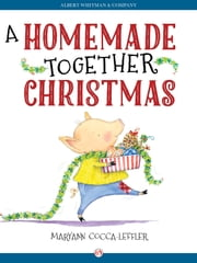 A Homemade Together Christmas ebook by Maryann Cocca-Leffler
