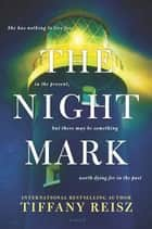 The Night Mark - A Sweeping Time Travel Romance ebook by Tiffany Reisz