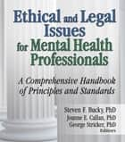 Ethical and Legal Issues for Mental Health Professionals ebook by Steven F Bucky,Joanne E Callan,George Stricker