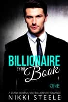 Billionaire by the Book - One - Billionaire by the Book, #1 ebook by Nikki Steele
