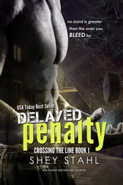 Delayed Penalty - Crossing the Line, #1 ebook by Shey Stahl